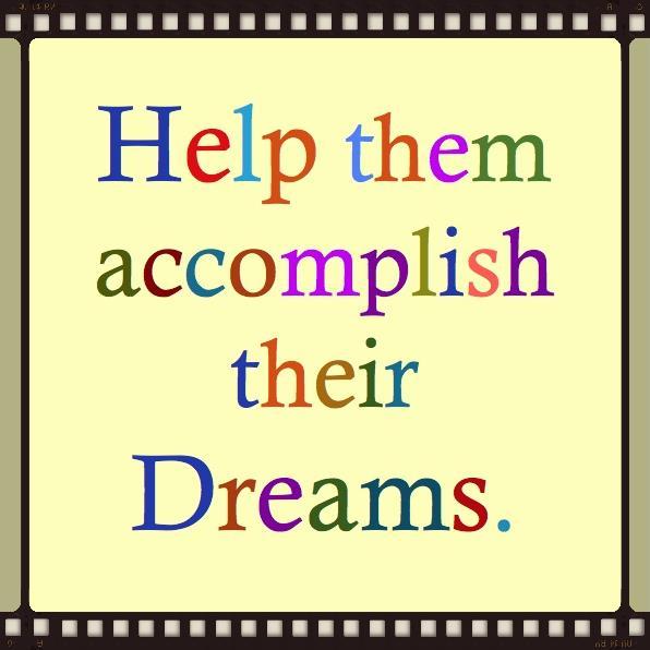 Help Them Accomplish their dreams jpg.jpg