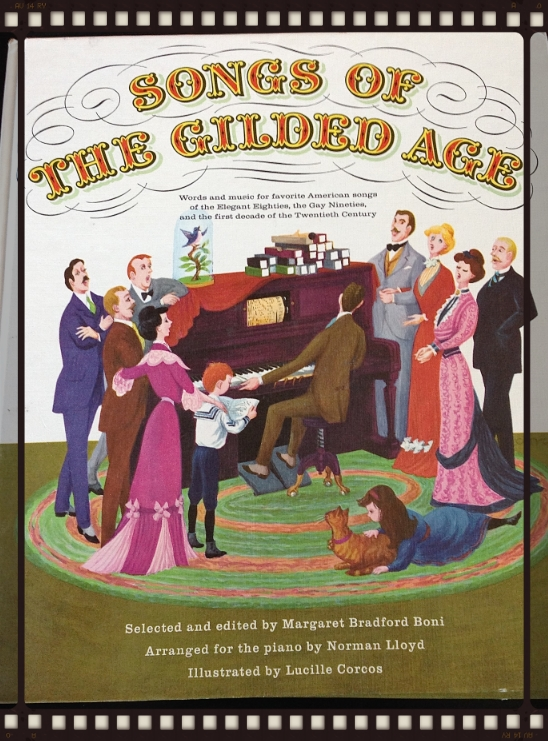 "She played most often from a garishly wonderful book called  Songs of the Gilded Age . It included classics like, ""Where Did You Get That Hat?"" and ""She's Only a Bird in a Gilded Cage."""