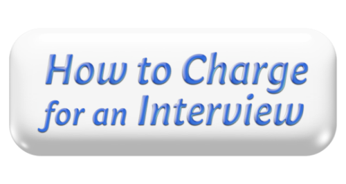 How to Charge for an Interview