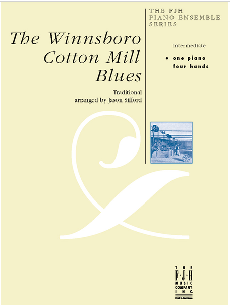 Winnsboro Cotton Mill Blues , an intermediate duet by Jason Sifford, is so much fun to play that I even played it with my colleague on HER recital last spring!
