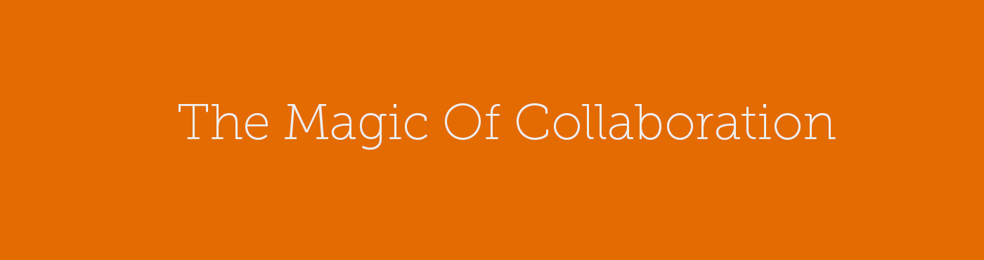 Magic Of Collaboration
