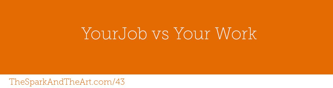 Your Job vs Your Work