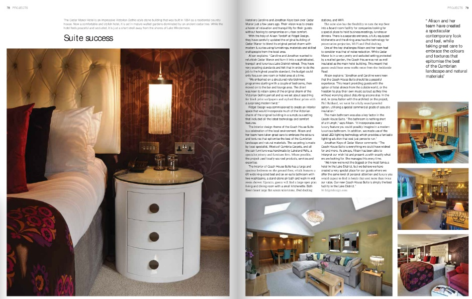 This case study, published in Hospitality Interiors for Fidget Design tells the story of how an old coach house was transformed into a luxury hotel suite. See the link and turn to page 78.