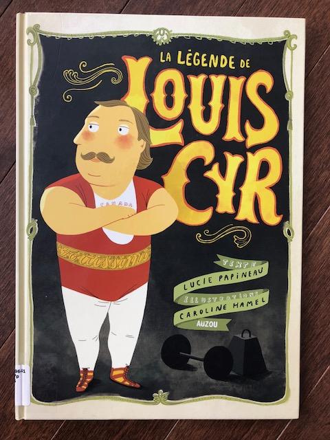 La légende de Louis-Cyr,  Éditions Auzou  Photo : Carolyne Soulard
