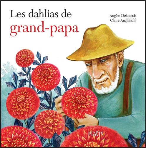 Les dahlias de grandpapa-livre-outils-ressources-deuil-mort-décès-perte de l'être cher-aider les enfants à comprendre la mort-traverser l'épreuve de la mort-mourir-endeuillé-enfants-maman-Je suis une maman