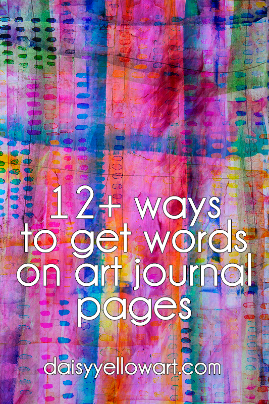 Tips for getting words on art journal pages by Tammy Garcia https://daisyyellowart.com #artjournal