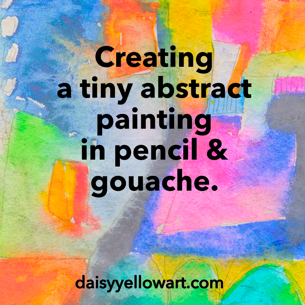 Creating a tiny abstract painting in pencil and gouache by Tammy Garcia.