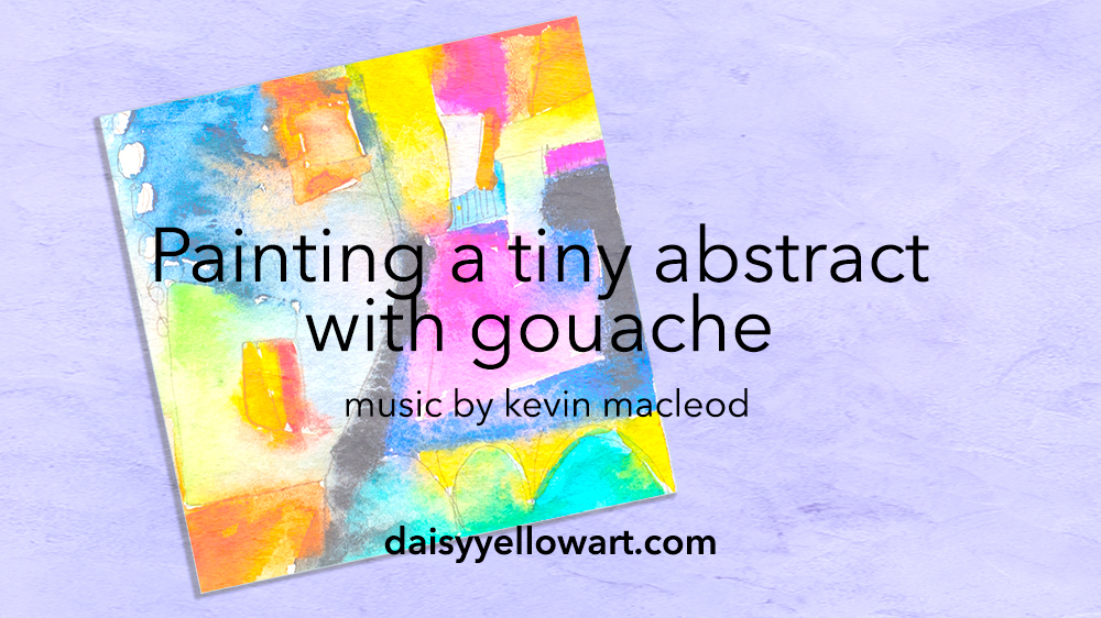 How to sketch &  paint a tiny abstract painting  in pencil and watercolor or gouache.