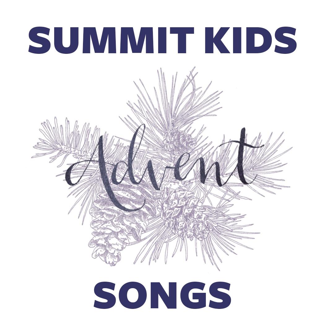 Listen to Summit Kids Advent Songs