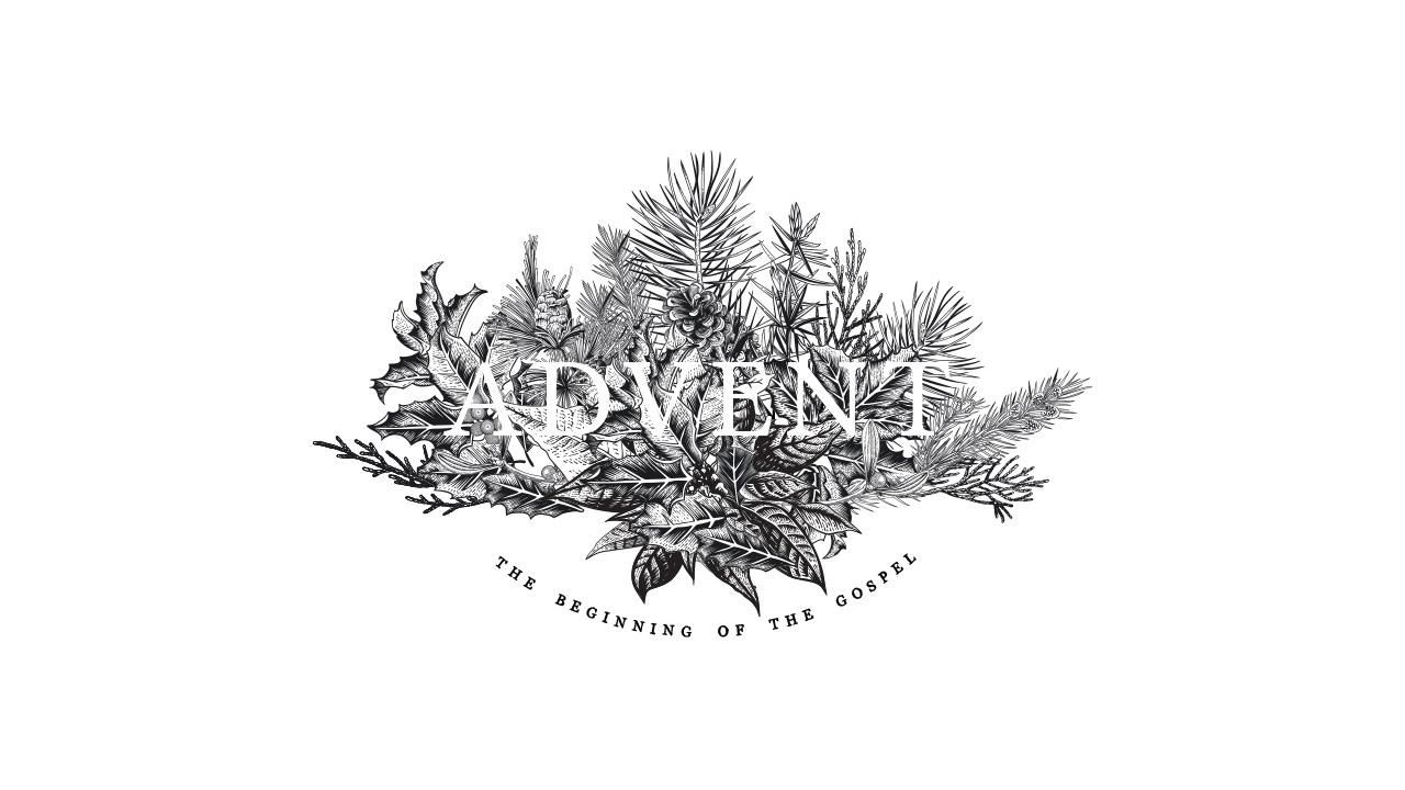 December 4, 2016 - January 8, 2017  Advent: The Beginning of the Gospel