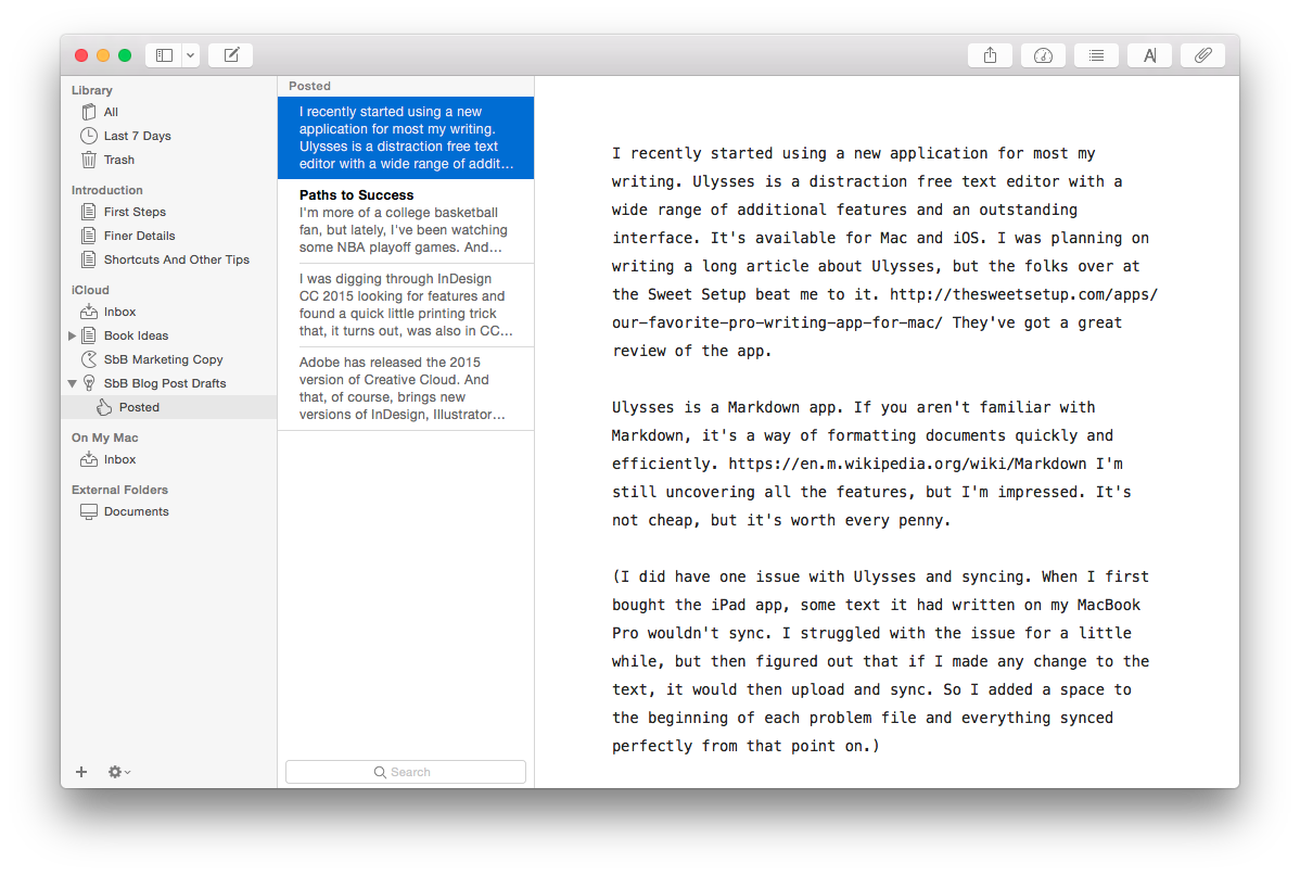 Ulysses features an intuitive interface that works well on the Mac And iOS devices.