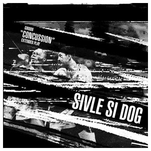 Concussion E.P.   by Sivle Si Dog