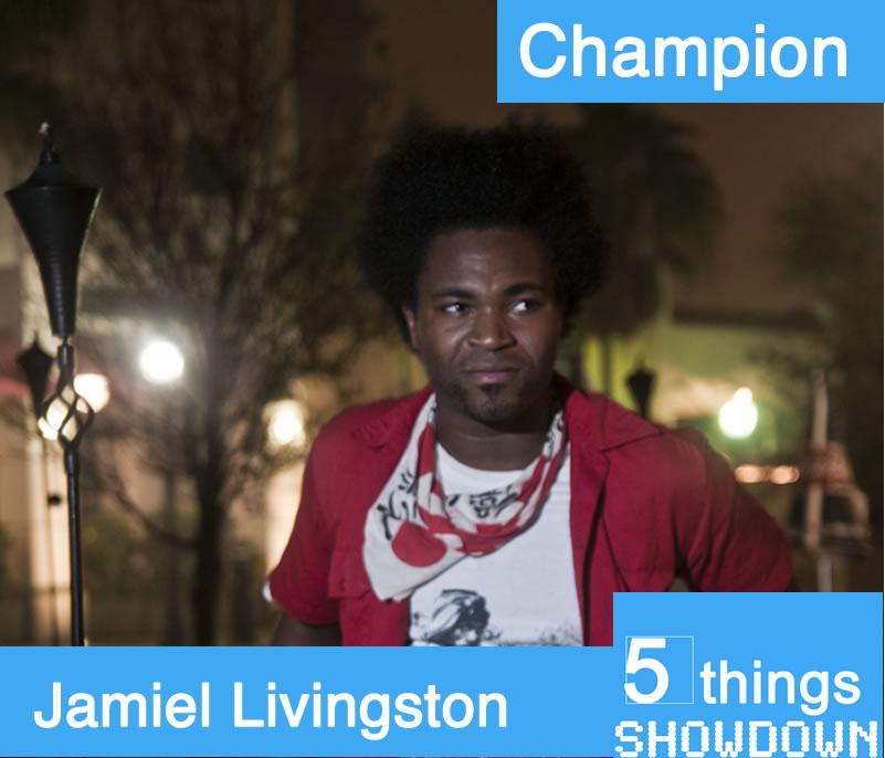 5 things Showdown Champion - Jamiel Livingston