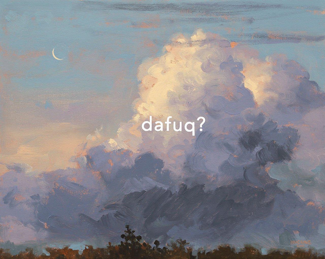 Cole's Cloud Study: The Fuck?, 2017. Acrylic