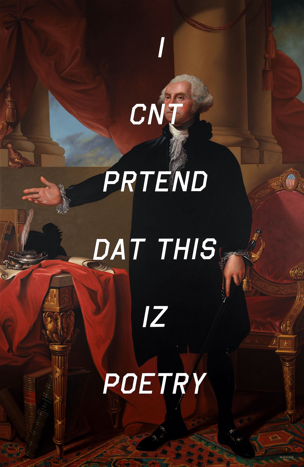 George Washington (The Lansdowne Portrait): I Can't Pretend That This Is Poetry, 2017. Acrylic