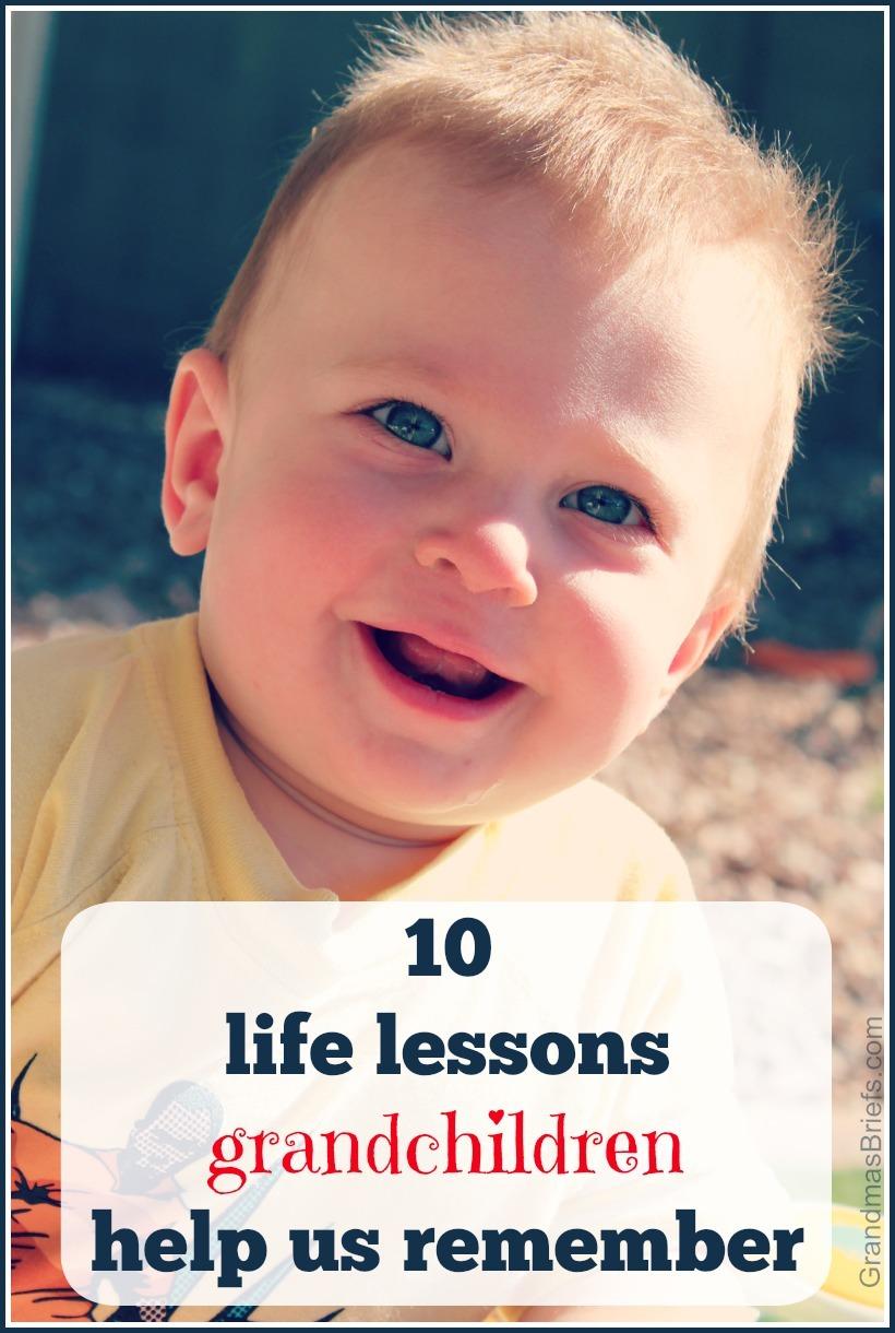 10 life lessons grandchildren help us remember.jpg