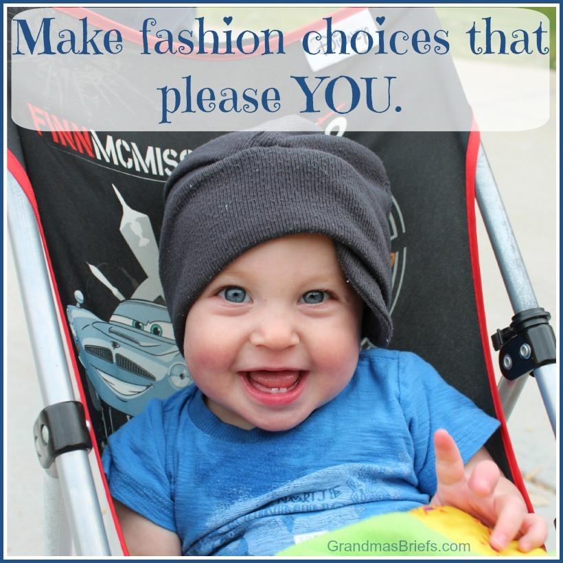 make fashion choices that please YOU.jpg
