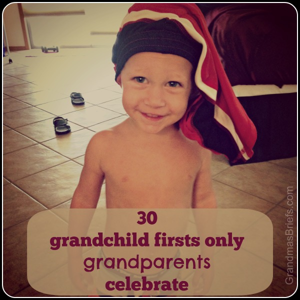 30 grandchild firsts only grandparents celebrate.jpg
