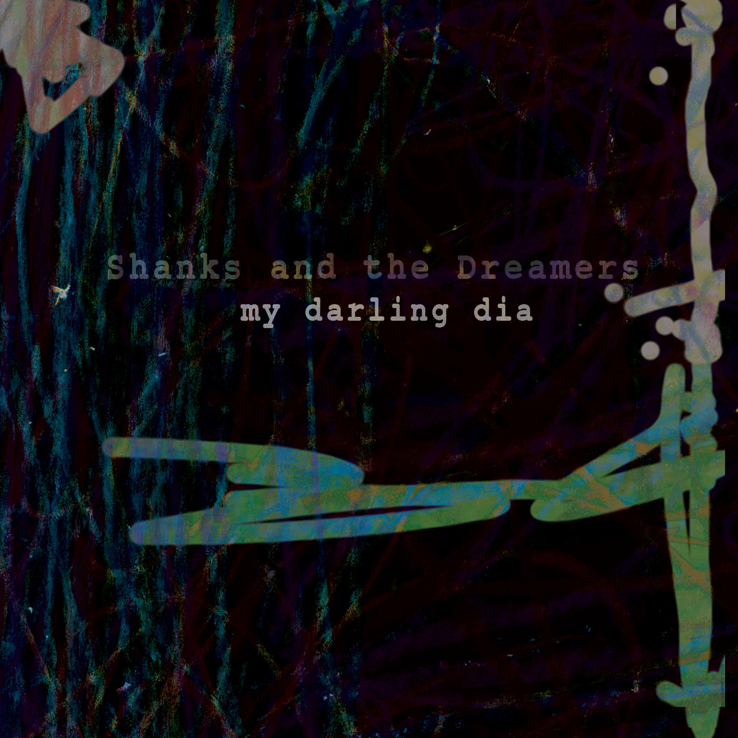 Buy the Shanks and the Dreamers LP,  My Darling Dia  on itunes