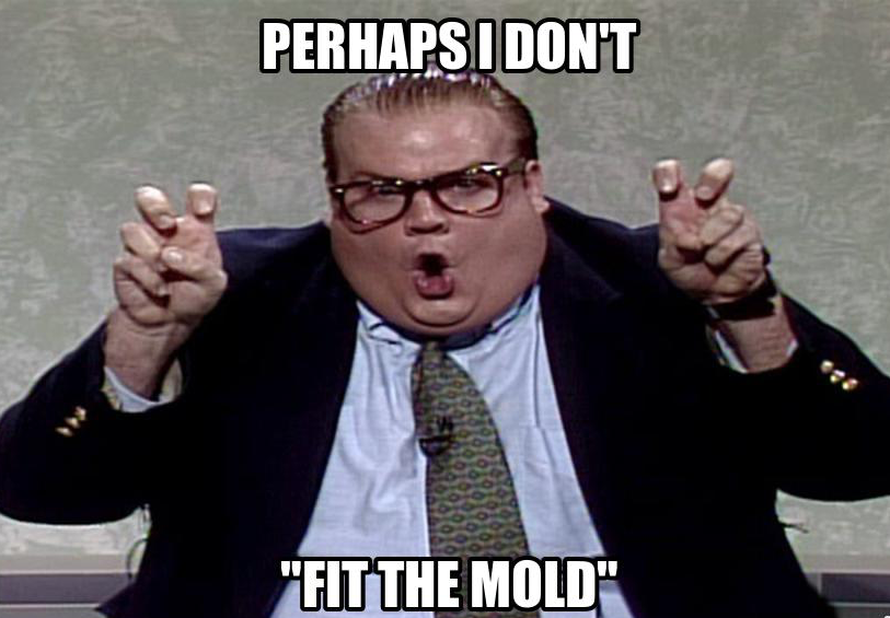"The art world is notorious for its cliques. Find your own group of eccentric artists and create your own clique. Gauguin and Van Gogh did. Okay, it didn't really end well for them, but you get the point. Photo: SNL Chris Farley as ""Matt Foley"", motivational speaker. He lives in a van down by the river."