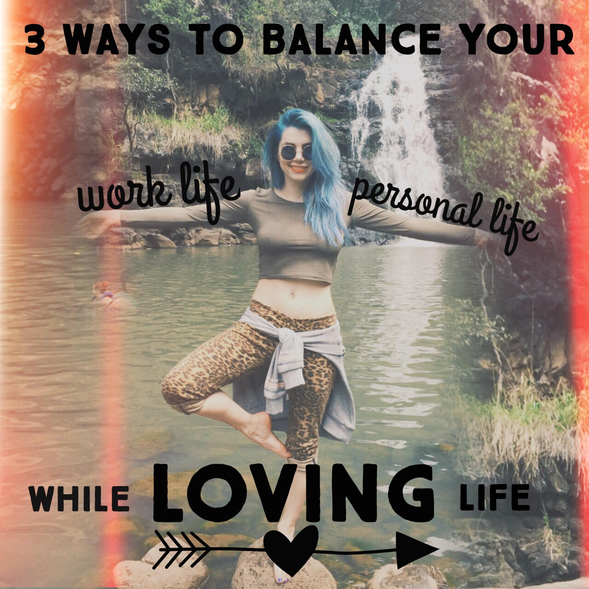 BalanceWorkWhileLovingLife