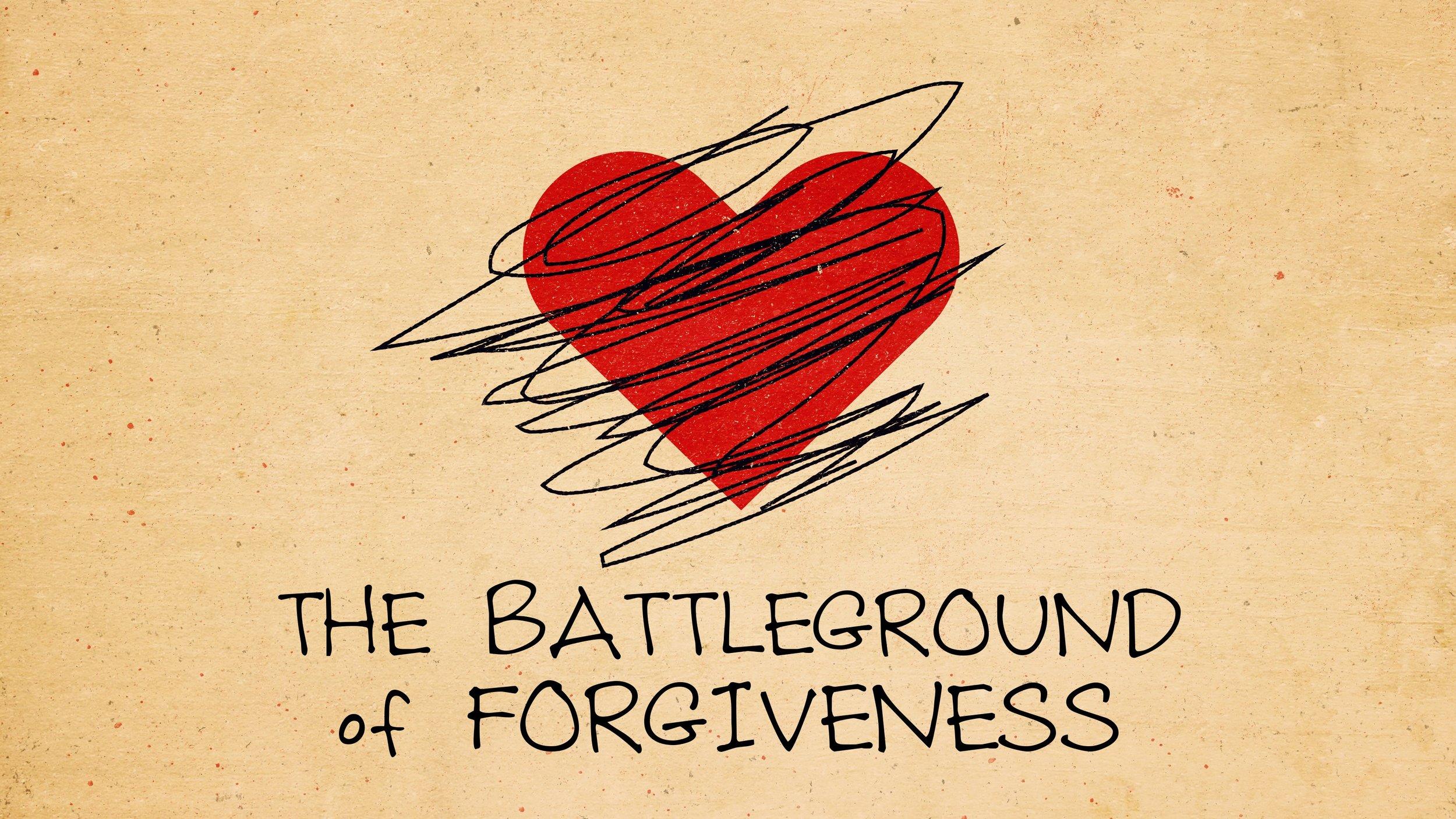 The Battleground of Forgiveness Sermon Series — Cross Church