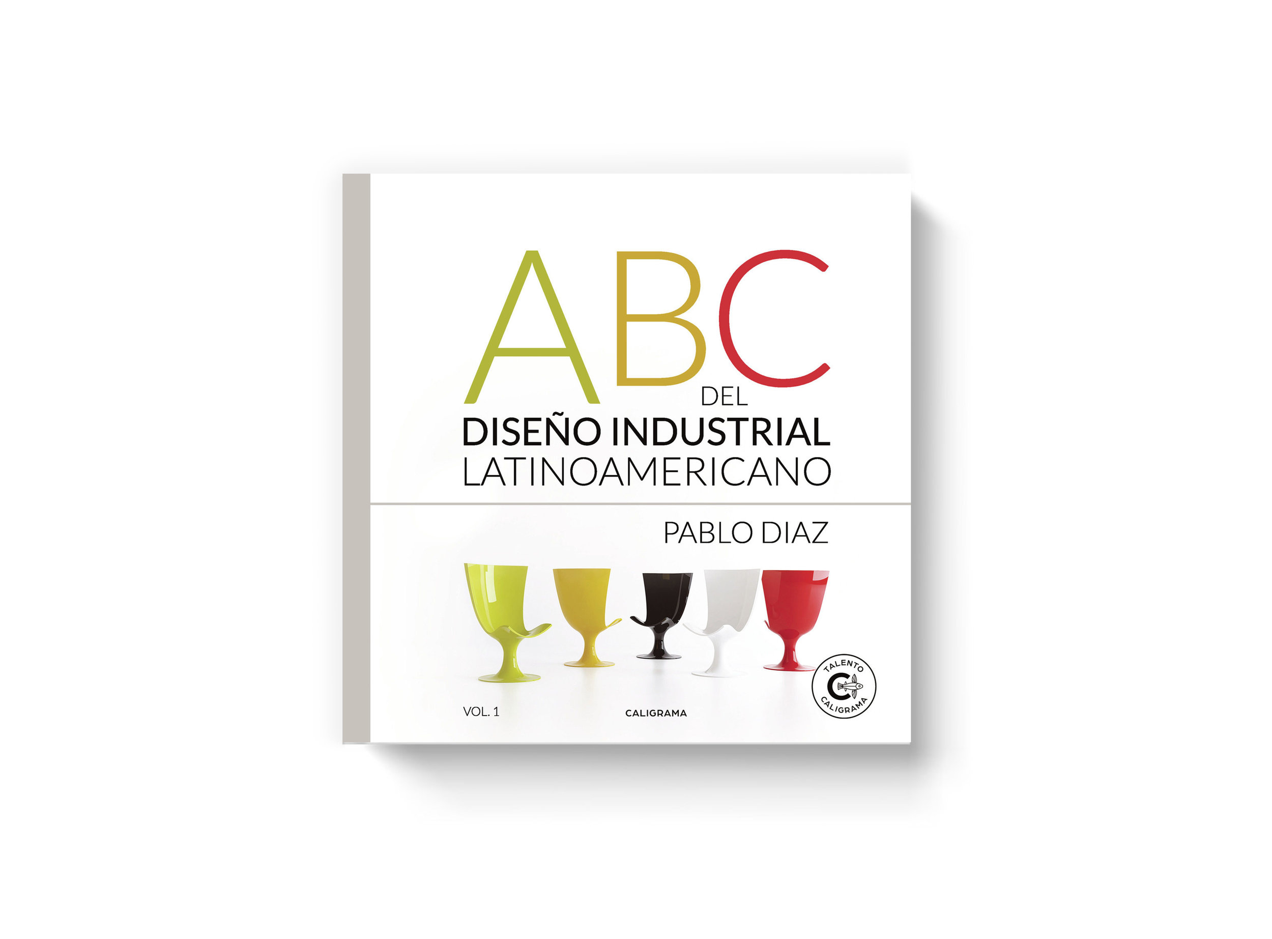 · ABC del Diseño Industrial Latinoamericano | Author: Pablo Díaz| Editorial: Caligrama | Spain | 2019