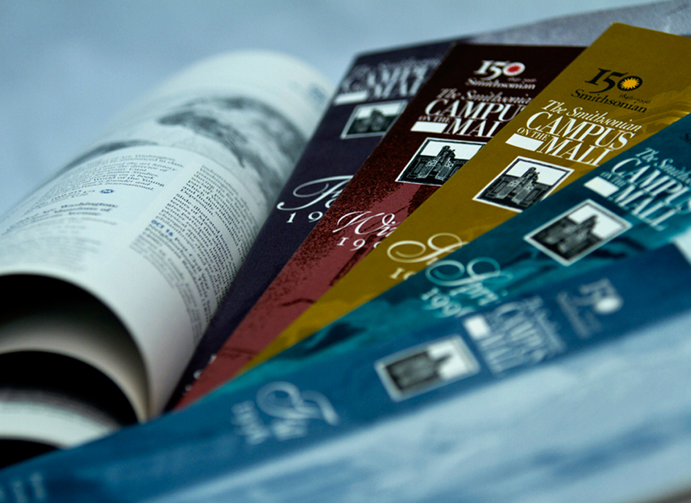 The Smithsonian Institute's,  Campus On the Mall  quarterly publication for their forums, courses and seminars through The Smithsonian Associates. We managed all aspects of design, layout and production including films for the printer. Cover photography: Linné M. Garrett