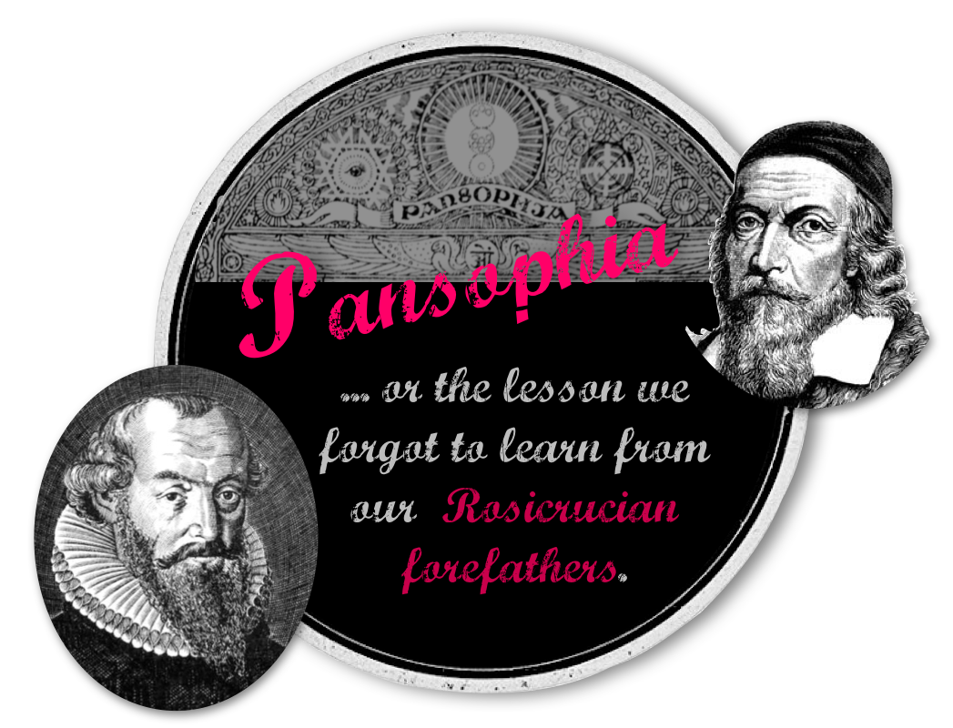 Pansophia - or the lesson we forgot to learn from our Rosicrucian forefathers - click to enlarge