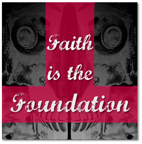 Faith is the Foundation.png