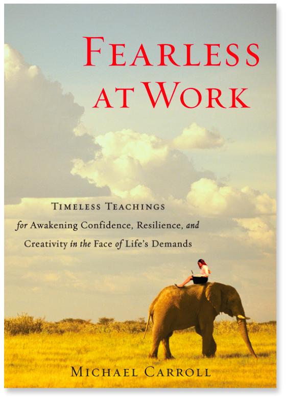 Michael Carroll, Fearless at Work, Shambhala Publications 2012