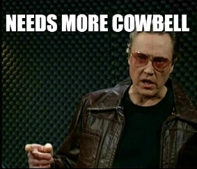 needs-more-cowbell.jpg