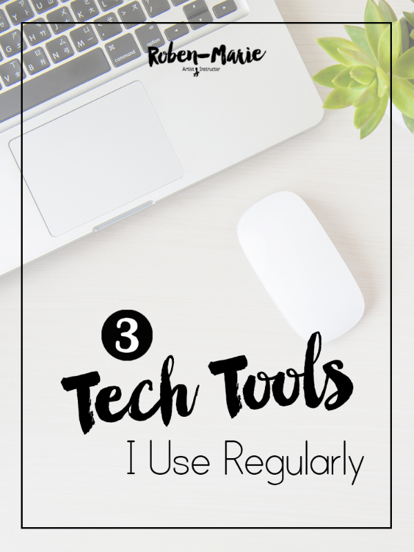 Three Tech Tools with Roben-Marie
