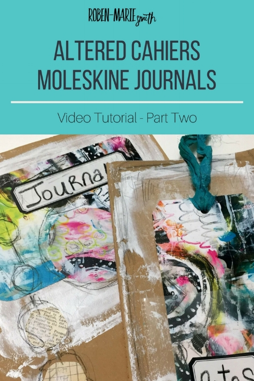 Altered Cahiers Moleskine Journals Tutorial Part Two with Roben-Marie Smith.  Featuring the Urban Fringe Art Pops Collection and free downloads. @robenmarie #mixedmedia #moleskine #journal #diy