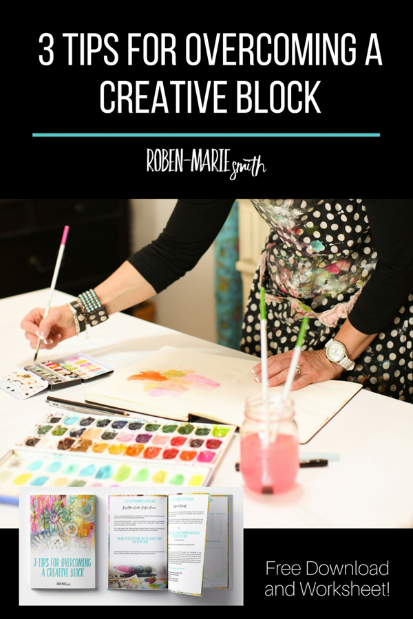 3 Tips for Overcoming a Creative Block by Roben-Marie Smith with free pdf download of the post for easy reference.