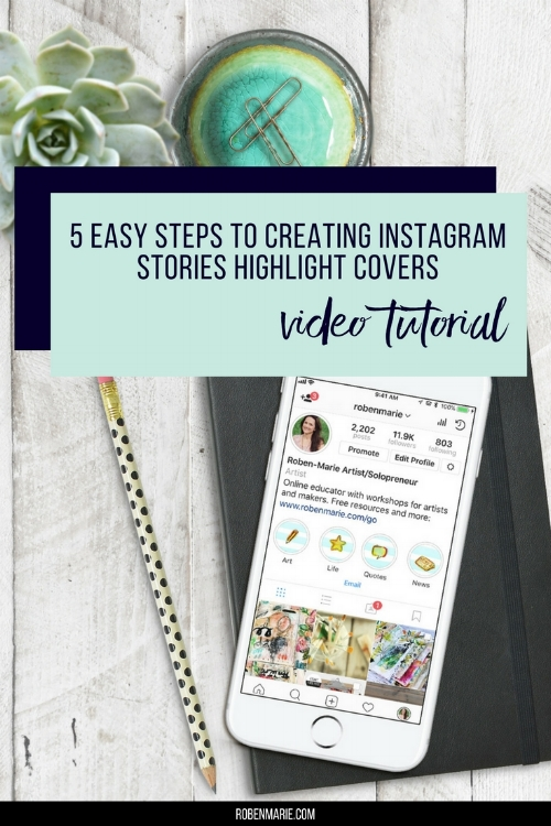 5 Easy Steps to Creating Instagram Stories Highlight Covers - Video Tutorial by Roben-Marie Smith.  Quick video with tips and a free download worksheet/checklist. @robenmarie #instagram #instagramstories #instagramstoryhighlights #techtutorial #techtips #instagramhowto #instagramtechtips