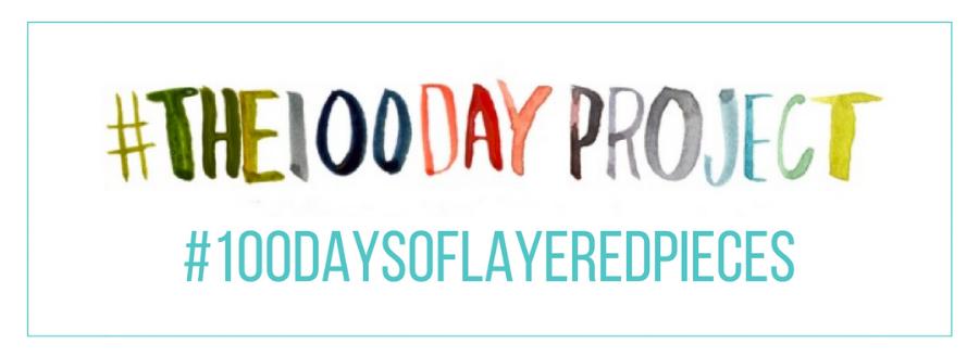 100daysoflayeredpieces.png