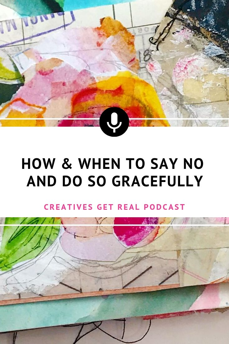 Do you have a hard time saying no to friends, family or work? Saying no gets easier with practice. It is essential to take the time you need to consider all the facts. Listen to the Creatives Get Real Podcast to hear an honest and inspiring chat with Roben-Marie Smith and Sandi Keene as they share their tips to help you say no effectively and gracefully without feeling guilty. #creatives #artisttips #artpodcast #womenartists #creativelife #sayingno