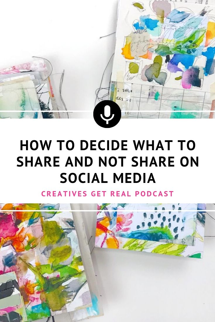 How should you decide what to share and what not to share on social media? It's important to make a conscious decision about what is shareable and what's private. Listen to the Creatives Get Real Podcast to hear an honest and inspiring chat with Roben-Marie Smith and Sandi Keene as they share their tips to help you decide. #creatives #artisttips #artpodcast #womenartists #creativelife #socialmedia