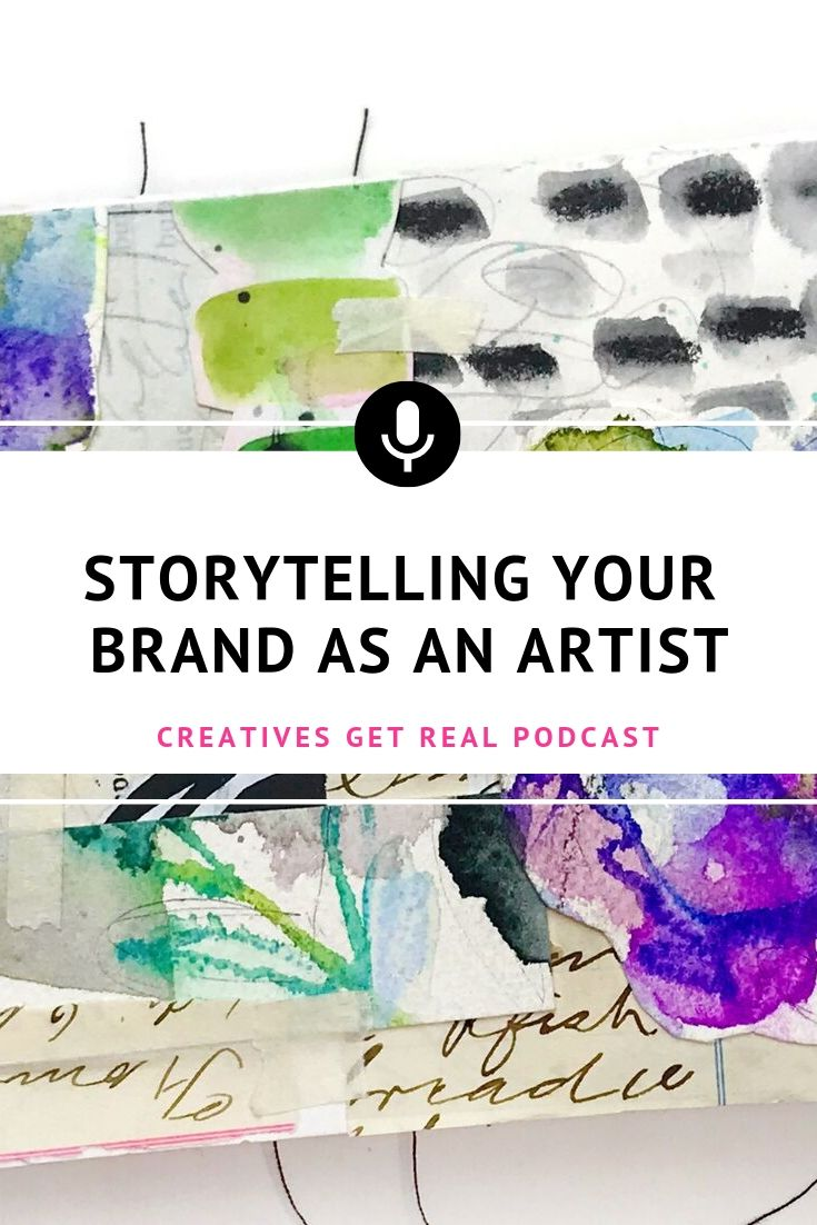 Do artists and makers need a brand? What is branding? Listen to the Creatives Get Real Podcast to hear an honest and inspiring chat with Roben-Marie Smith and Sandi Keene discuss storytelling your brand so you can share your art with the world more effectively. #creatives #artisttips #artpodcast #womenartists #creativelife #branding #storytelling