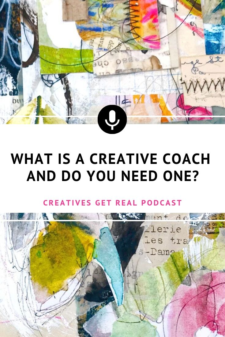 What is a creative coach and what do they do? Should artists and makers hire a creative coach? Listen to the Creatives Get Real Podcast to hear an honest and inspiring chat with Roben-Marie Smith and Sandi Keene as they discuss finding a coach and the benefits of having one on your side. #creatives #artisttips #artpodcast #womenartists #creativelife #artcoach #creativecoach #coaching