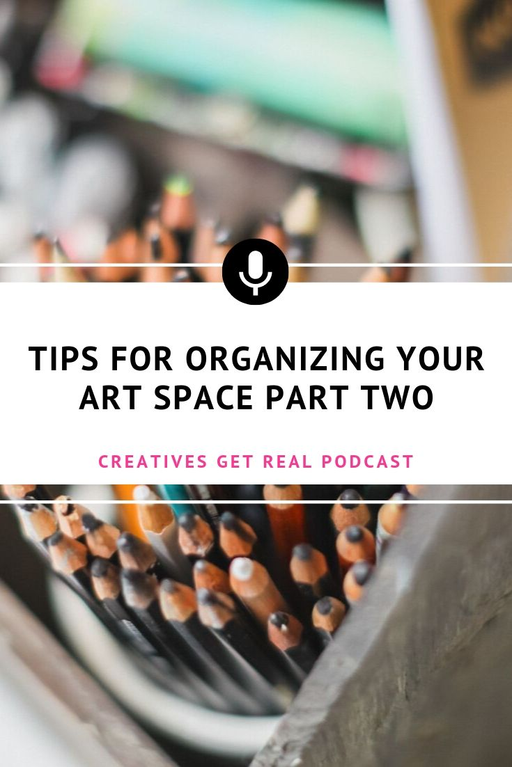 Looking for ideas for organizing your creative art space? Listen to the Creatives Get Real Podcast to hear an honest and inspiring chat with Roben-Marie Smith and Sandi Keene as they share ideas for organizing art supplies and our creative spaces. #creatives #artisttips #artpodcast #womenartists #creativelife #organizing #creativespaces