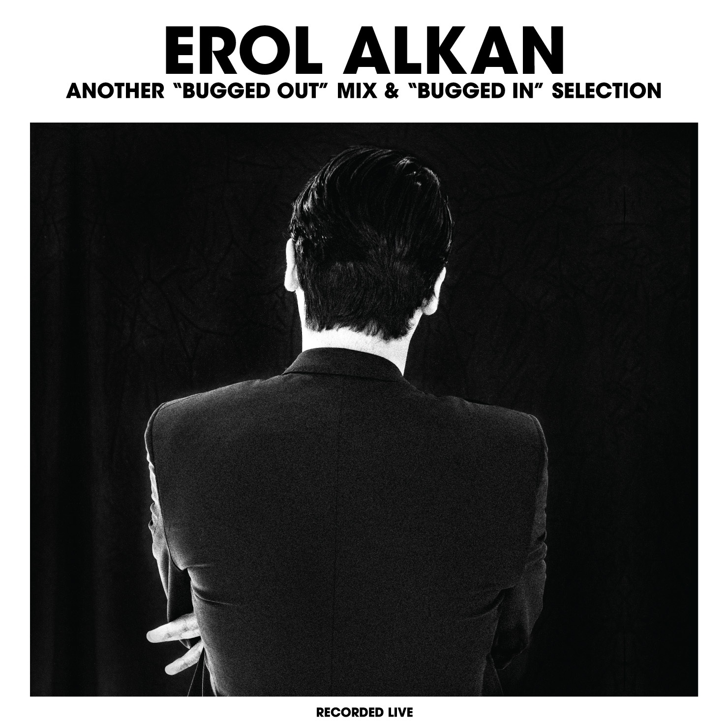 "Another ""Bugged Out"" Mix & ""Bugged In"" Selection - Erol Alkan"