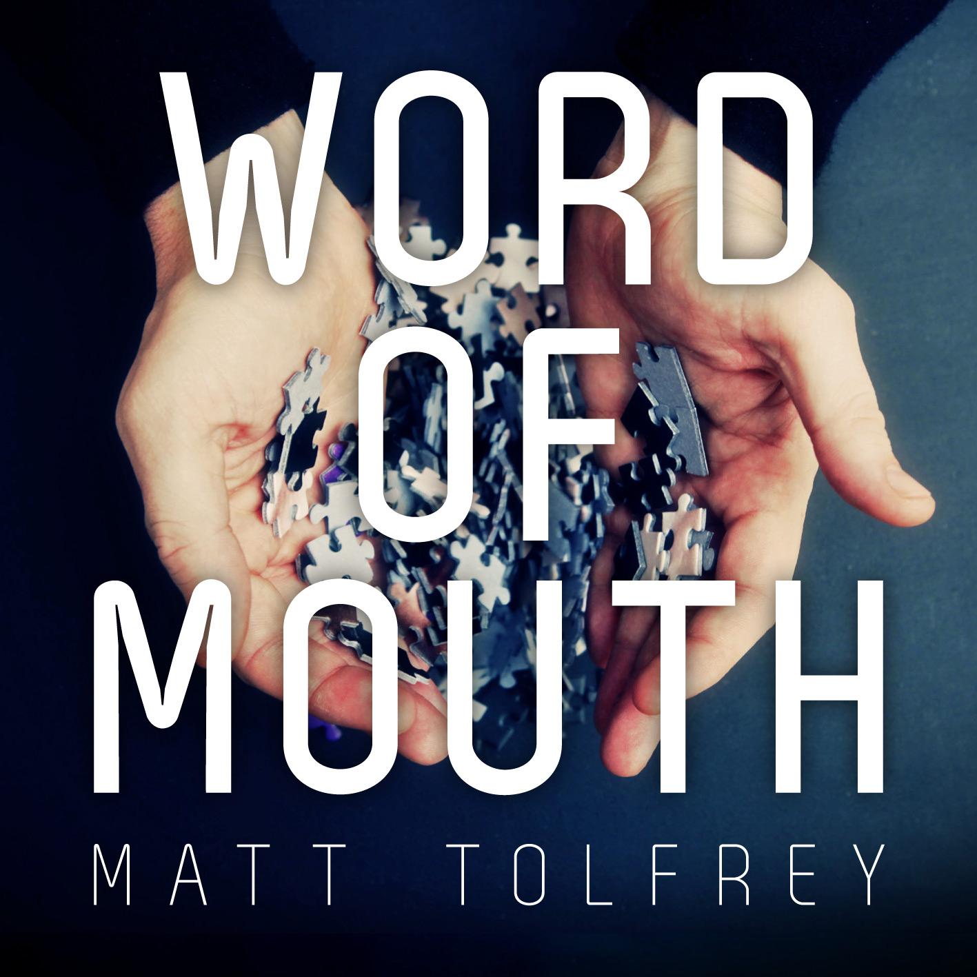 Word of Mouth - Matt Tolfrey