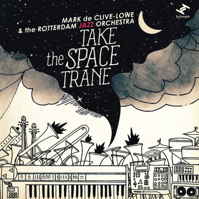 Take The Space Trane - Mark de Clive-Lowe & The Rotterdam Jazz Orchestra