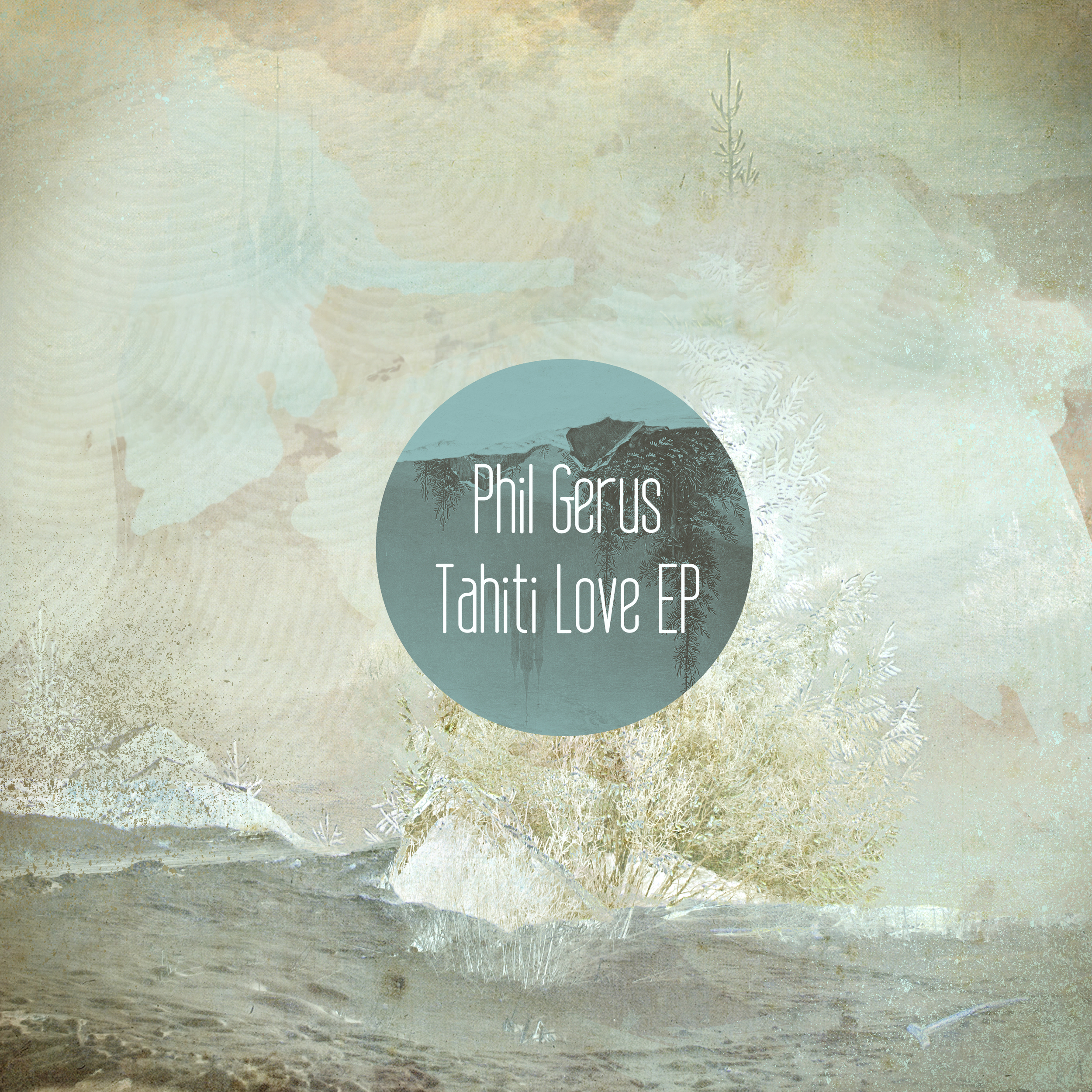 Tahiti Love EP - Phil Gerus