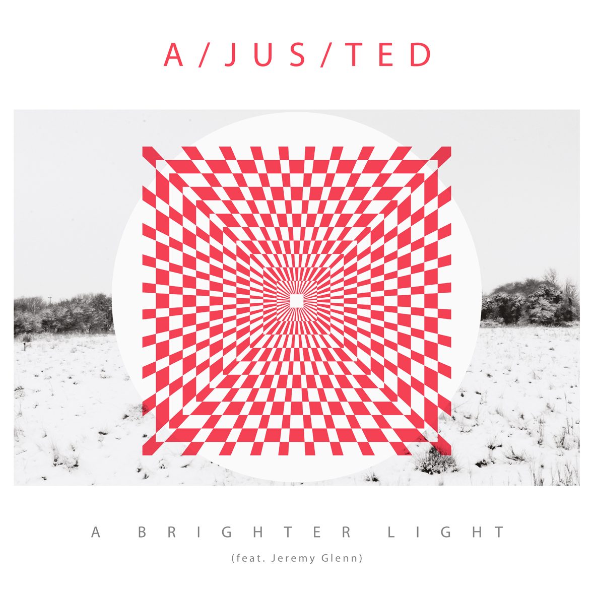 A Brighter Light - A/Jus/Ted