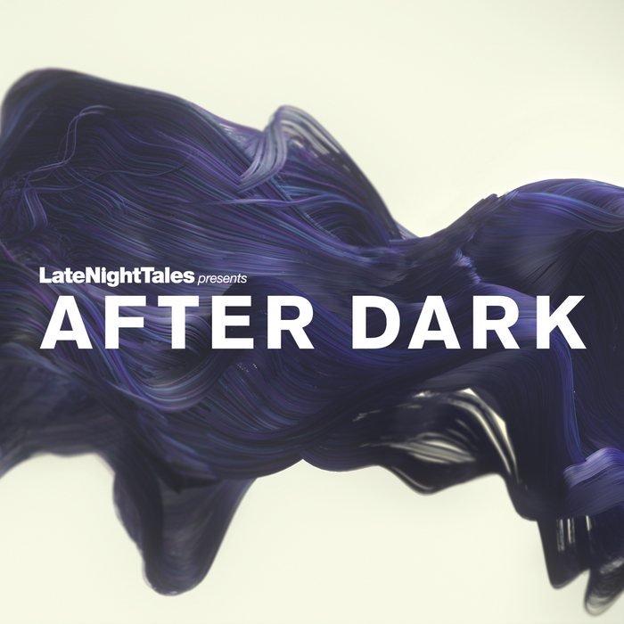 Late Night Tales presents After Dark - Bill Brewster
