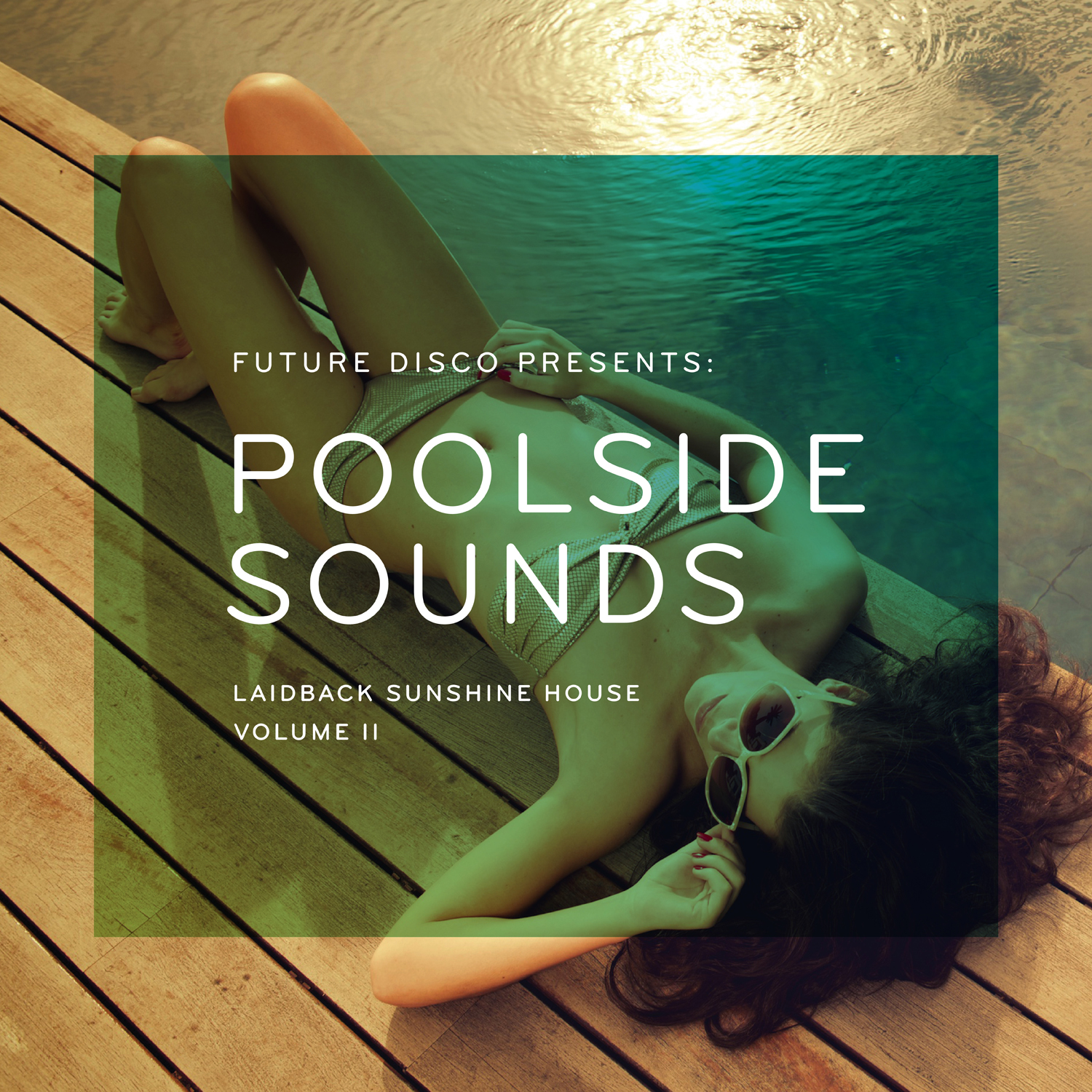 Future Disco Presents: Poolside Sounds Volume II