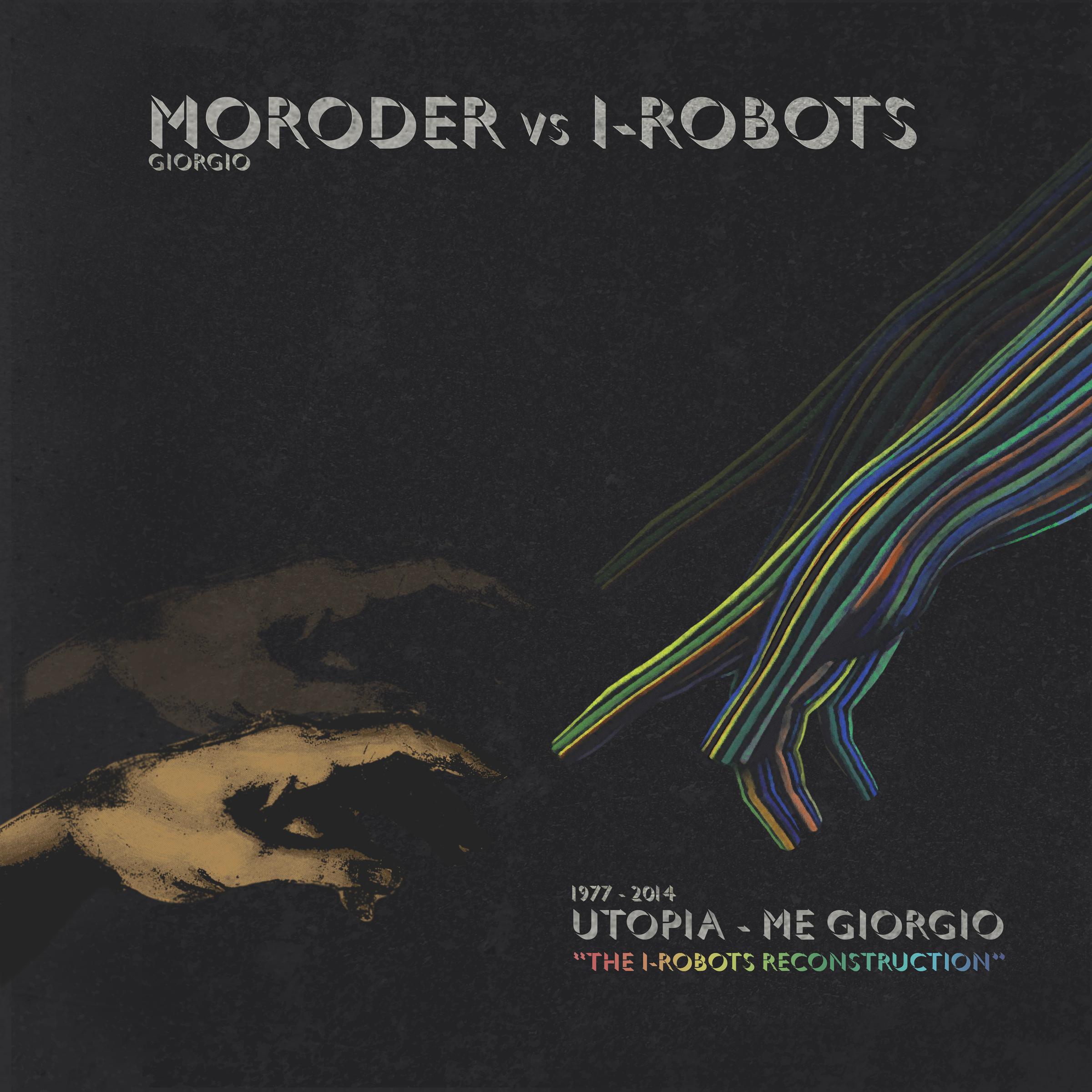 Utopie - Me Giorgio by Giorgio Moroder vs. I-Robots